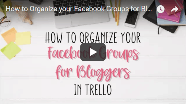 How to Organize your Facebook Groups for Bloggers in Trello