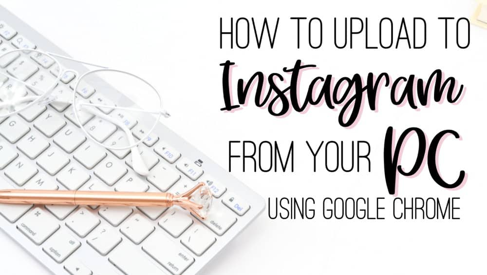 How to Upload to Instagram from PC {How to Post on Instagram