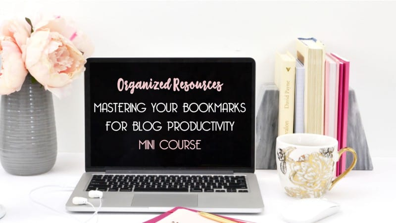 Organized Resources Mastering Your Bookmarks for Blog Productivity