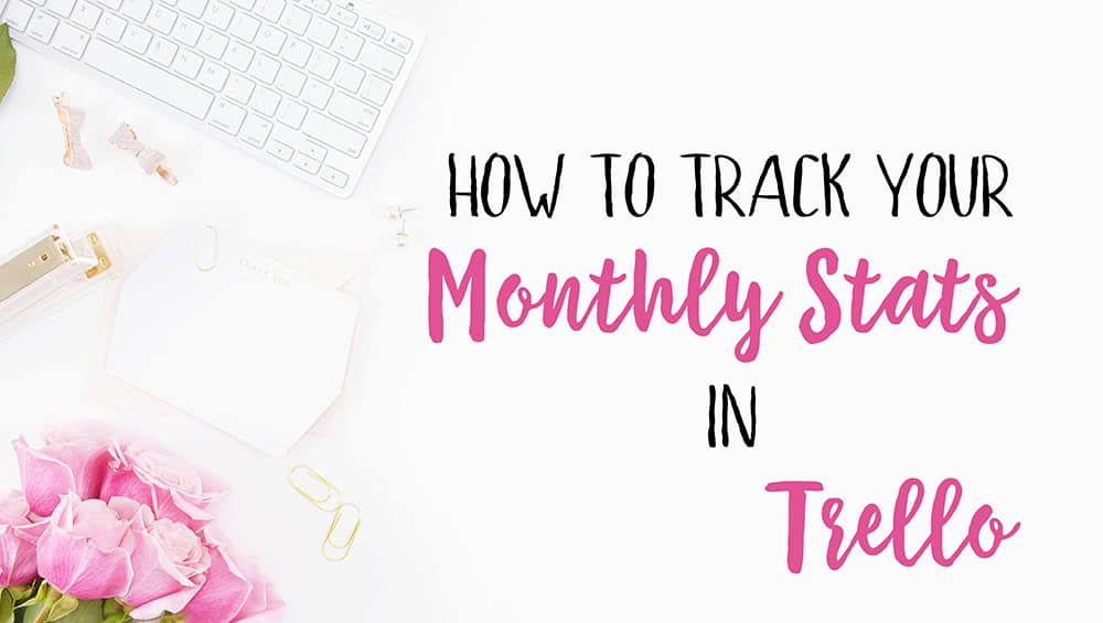 how-to-track-your-monthly-stats-in-trello