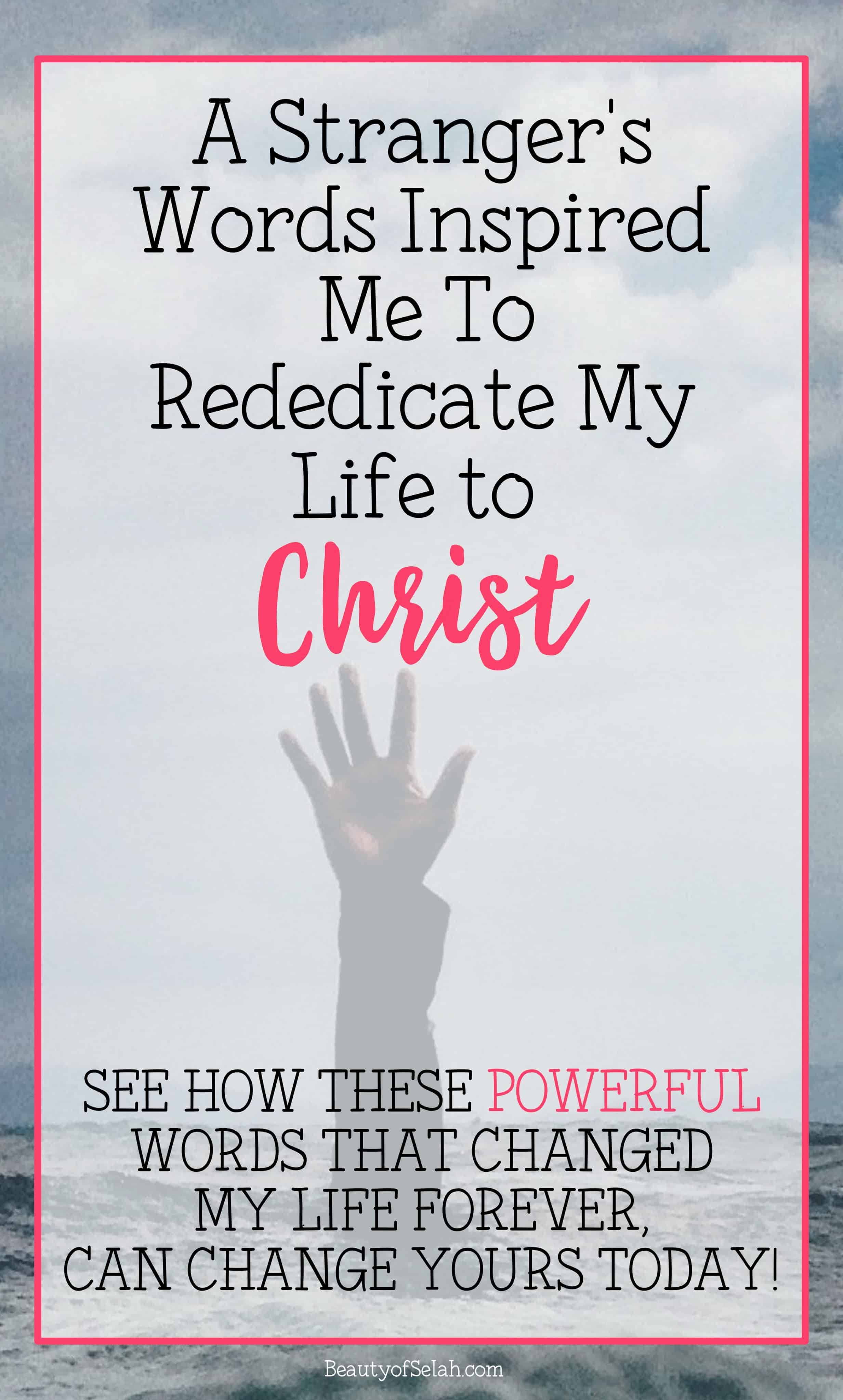 A stranger's words inspired me to rededicate my life to Christ