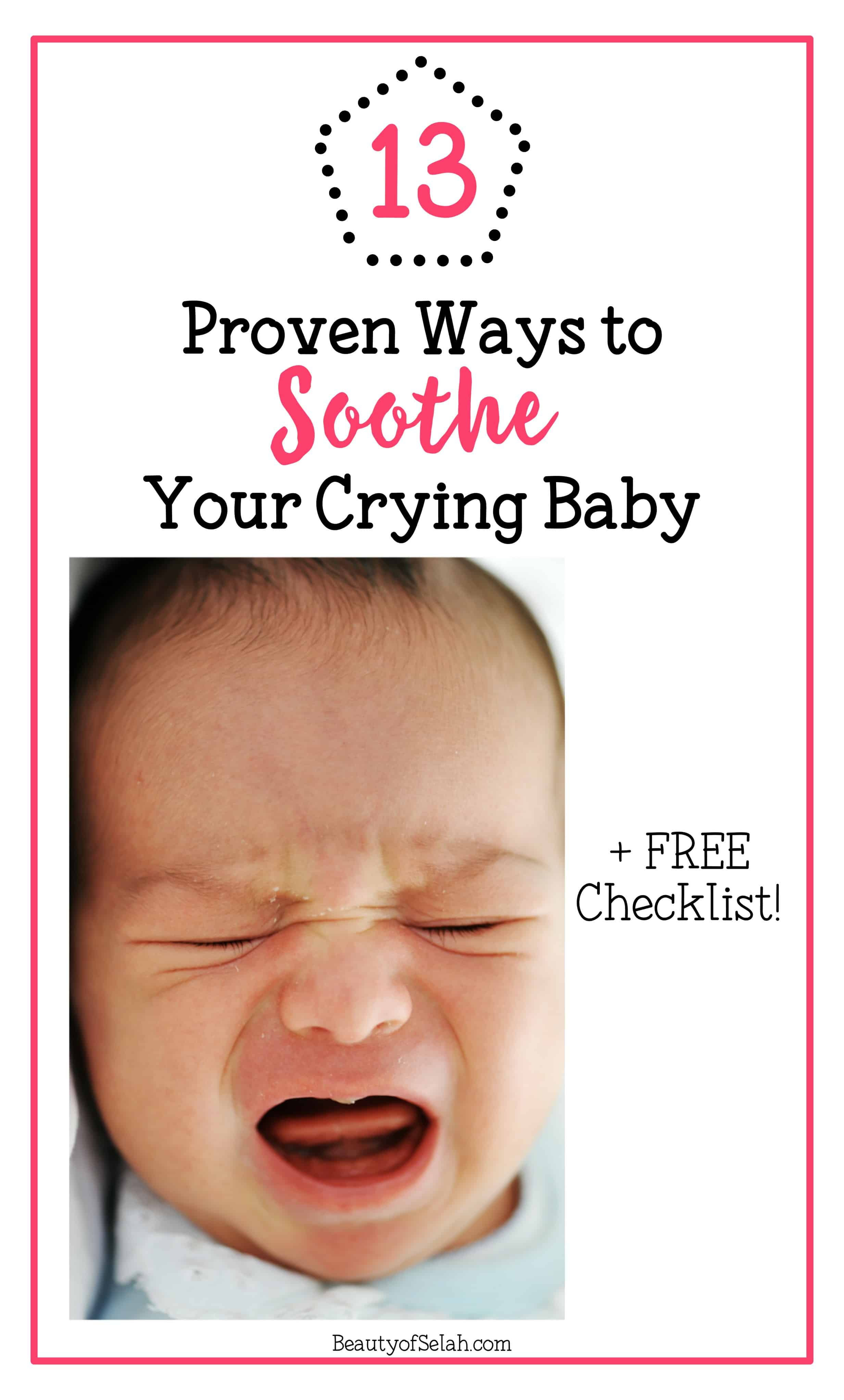 13 Proven Ways to Soothe Your Crying Baby + Free Checklist
